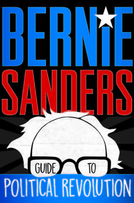 Bernie Sanders' Guide to Political Revolution
