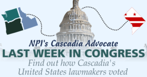 Last Week In Congress: How Cascadia's U.S. lawmakers voted (August 3rd-7th)