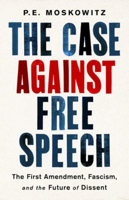 The Case Against Free Speech by PE Moskowitz book cover